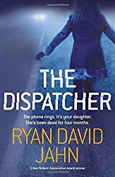 The Dispatcher by Ryan David Jahn (2011-07-01)