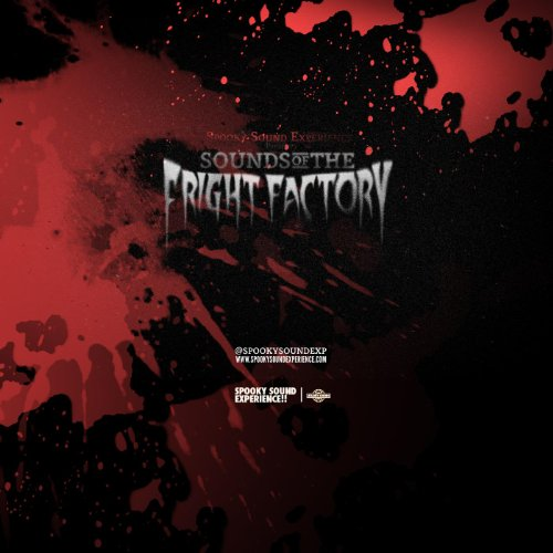 Spooky Sound Experience Presents the Sounds of the Fright Factory - Fright Factory