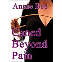 Caned Beyond Pain