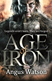 Age of Iron (The Iron Age Trilogy Book 1)