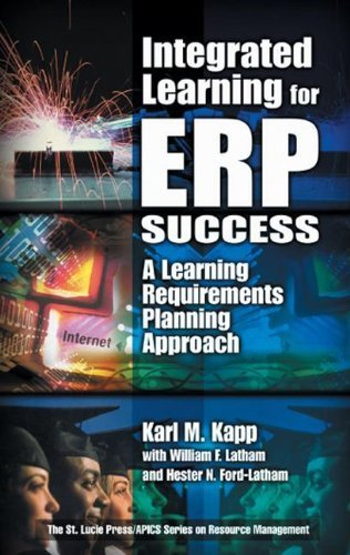 Integrated Learning for ERP Success: A Learning Requirements Planning Approach 1st edition by Kapp, Karl M., Latham, William F., Ford-Latham, Hester (2001) Hardcover