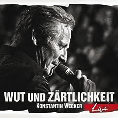 Wut und Z�rtlichkeit - Live