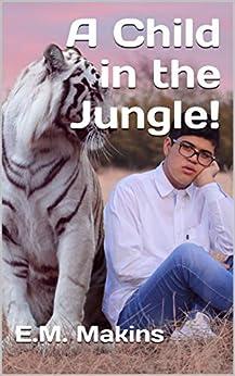 A Child In The Jungle! por E.m.  Makins