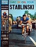 MIROIR DU CYCLISME [No 23] du 01/09/1962 - L'ARC EN CIEL POUR STABLINSKI - LOUISON BOBET - JEAN GRACZYK - MARCEL BIDOT - POPOF ET LOUIS ROSTOLLAN