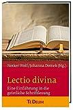 Lectio divina: Eine Einf?hrung in die geistliche Schriftlesung