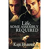 Life, Some Assembly Required by Kaje Harper (2015-06-09)