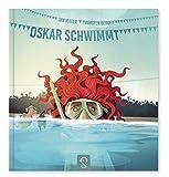 Oskar schwimmt: – Ein Bilderbuch darüber, was im Leben wirklich wichtig ist!