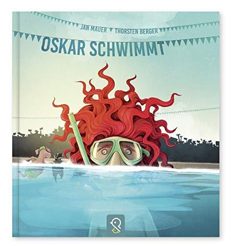 Oskar schwimmt: - Ein Bilderbuch darüber, was im Leben wirklich wichtig ist!