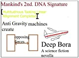 Mankind's 2nd. DNA Signature ((Anti Gravity series; Ultimate Hyper Speed;