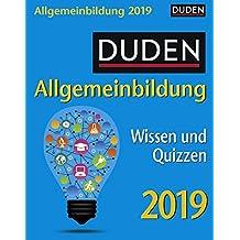 Duden Allgemeinbildung - Kalender 2019: Wissen und Quizzen