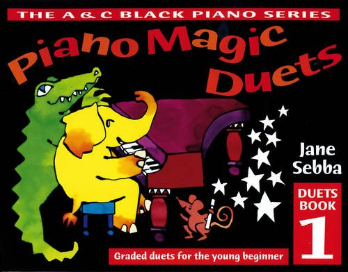 Piano Magic - Piano Magic Duets Book 1: Graded duets For the young beginner: Bk. 1