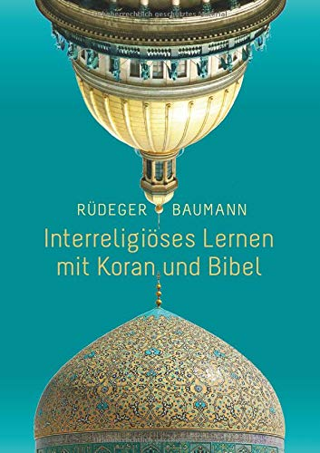 Interreligiöses Lernen mit Koran und Bibel