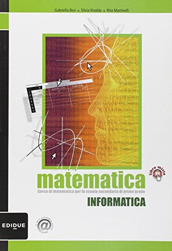 Matematica. Informatica. Con espansione online. Per la Scuola media