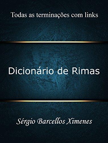 Dicionário de Rimas (Portuguese Edition) por Sérgio Barcellos Ximenes