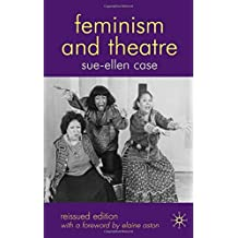 Feminism and Theatre by Sue-Ellen Case (2008-03-15)