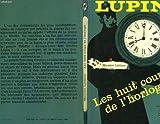ARSENE LUPIN LES HUIT COUPS DE L'HORLOGE