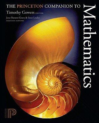 The Princeton Companion to Mathematics [PRINCETON COMPANION TO MATHEMA]