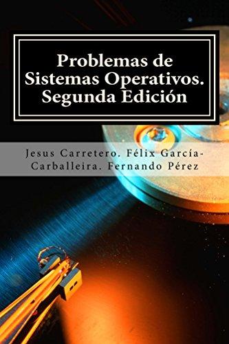 Problemas de Sistemas Operativos. por Jesus Carretero