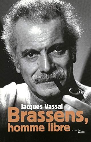 Brassens, homme libre par Jacques VASSAL