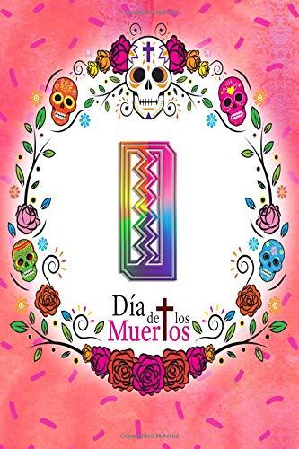 I:  Dia de los Muertos: Sugar Skull Monogrammed Planner-Journal for 53 Weeks (De Rituales Dia Del Halloween)