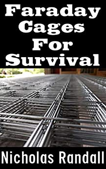 Faraday Cages For Survival: The Ultimate Beginner's Guide On What Faraday Cages Are, Why You Need One, and How To Build It PDF Descarga gratuita