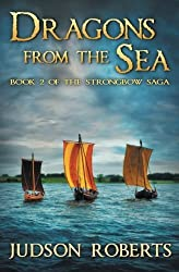 Dragons from the Sea (The Strongbow Saga) (Volume 2) by Judson Roberts (2015-06-21)