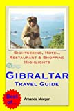 Gibraltar Travel Guide - Sightseeing, Hotel, Restaurant & Shopping Highlights (Illustrated) (English Edition)