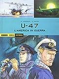 U 47. L'America in guerra: 2