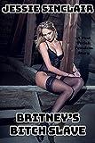 Britney's Bitch Slave: A Foot Fetish Femdom Story (English Edition)