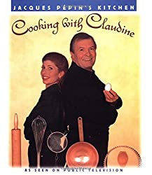 Jacques Pepin's Kitchen: Cooking with Claudine by Jacques Pepin (1996-11-02)