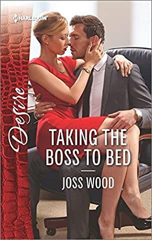 Taking the Boss to Bed (Harlequin Desire) by Joss Wood (2015-12-01)