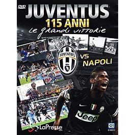 Juventus vs Napoli – 115 anni – Le grandi vittorie