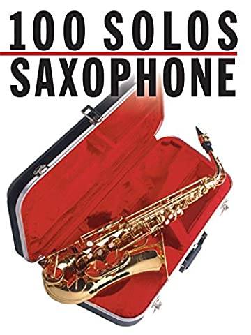 100 Solos: Saxophone - Partitions