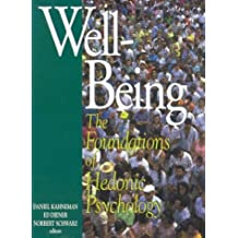 Well-Being : The Foundations of Hedonic Psychology (1999-01-01)