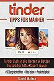 Tinder Tipps Für Männer: Tinder Dich in die Herzen und Betten Hunderter Attraktiver Frauen (Online Dating Tipps, Tinder für Männer, Internet Dating 1)