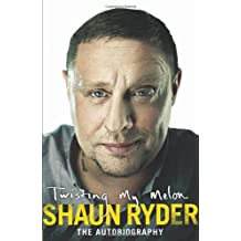 Twisting My Melon by Shaun Ryder (2011-10-17)