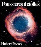 Poussières d'étoiles / Hubert Reeves | Reeves, Hubert (1932-....). Auteur