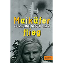 Maikäfer, flieg!: Mein Vater, das Kriegsende, Cohn und ich. Roman (Gulliver 475) (German Edition)