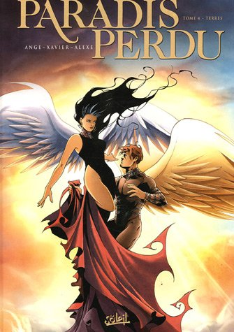Paradis Perdu, Tome 4 : Terres par Ange, Xavier, Alexe
