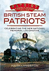 British Steam Patriots: Creating the New National Memorial Locomotive