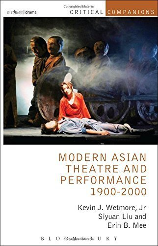 Modern Asian Theatre and Performance 1900-2000 (Critical Companions) by Kevin J. Wetmore Jr. (2014-07-03)