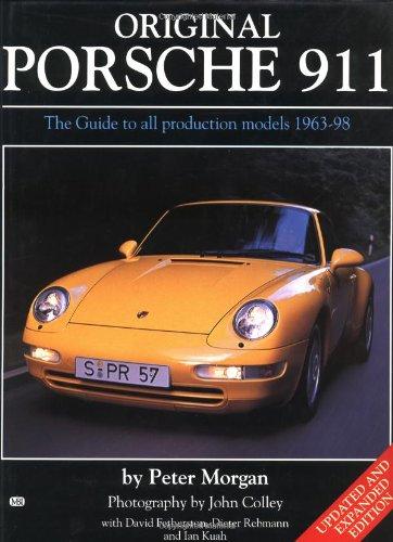 Original Porsche 911: The Guide to All Production Models 1963-98 (Original S.) por Peter Morgan