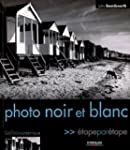 Photo noir et blanc : Etape par �tape