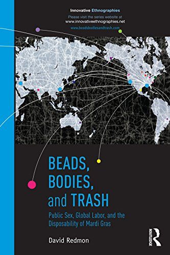 Beads, Bodies, and Trash: Public Sex, Global Labor, and the Disposability of Mardi Gras (Innovative Ethnographics)
