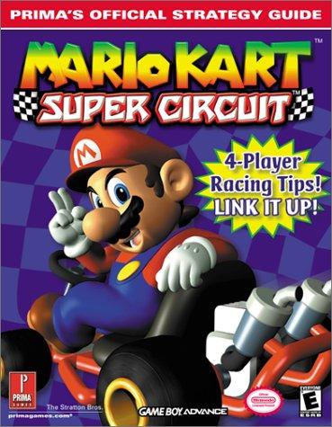 Mario Kart Super Circuit: Prima's Official Strategy Guide (Prima's Official Strategy Guides)