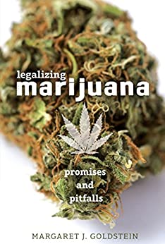 Legalizing Marijuana: Promises And Pitfalls por Margaret J. Goldstein epub