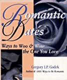 Romantic Dates: Ways to Woo and Wow the One You Love (Godek Romantic)