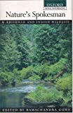 This collection showcases some of naturalist M. Krishnan's finest essays: on large mammals, little creatures, nature in temple art and folklore, nature's desecration and conservation. The writings are speculative, scientific, and acid in their wit. K...