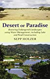 Desert or Paradise - Restoring Endangered Landscapes Using Water Management, including Lake and Pond Construction