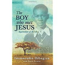 The Boy Who Met Jesus: Segatashya Emmanuel of Kibeho